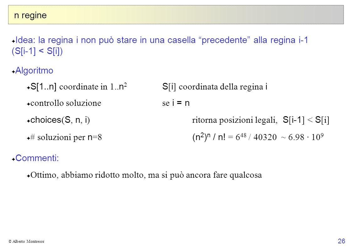 S[1..n] coordinate in 1..n2 S[i] coordinata della regina i